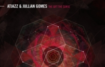 Atjazz & Jullian Gomes - The Gift The Curse